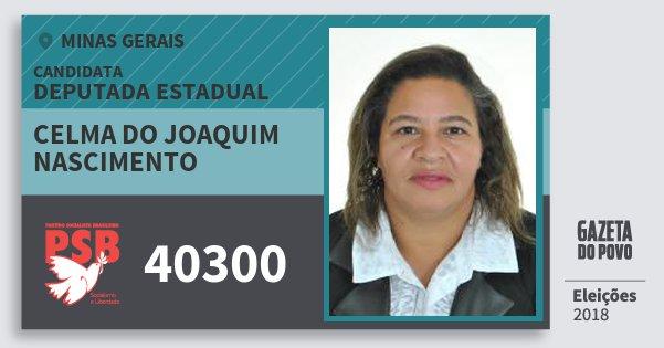 Santinho Celma do Joaquim Nascimento 40300 (PSB) Deputada Estadual | Minas Gerais | Eleições 2018