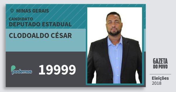 Santinho Clodoaldo César 19999 (PODE) Deputado Estadual | Minas Gerais | Eleições 2018