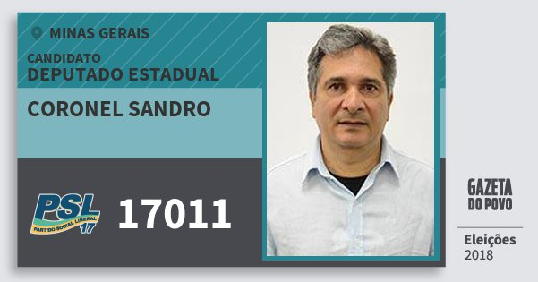 Santinho Coronel Sandro 17011 (PSL) Deputado Estadual   Minas Gerais   Eleições 2018