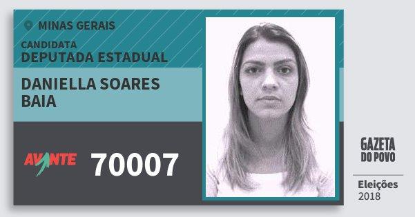 Santinho Daniella Soares Baia 70007 (AVANTE) Deputada Estadual | Minas Gerais | Eleições 2018
