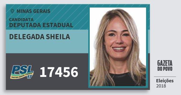 Santinho Delegada Sheila 17456 (PSL) Deputada Estadual | Minas Gerais | Eleições 2018