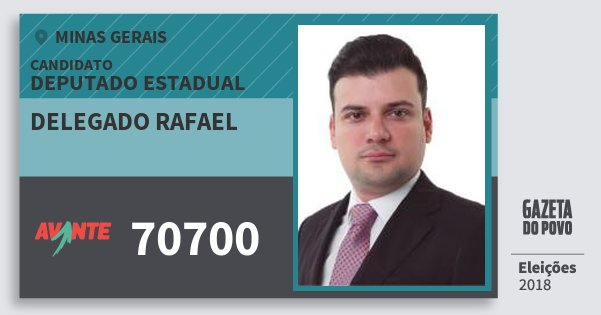 Santinho Delegado Rafael 70700 (AVANTE) Deputado Estadual | Minas Gerais | Eleições 2018