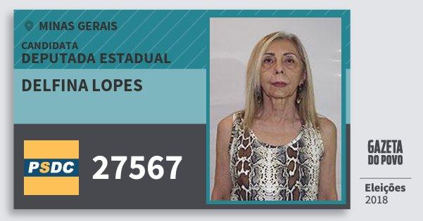 Santinho Delfina Lopes 27567 (DC) Deputada Estadual | Minas Gerais | Eleições 2018