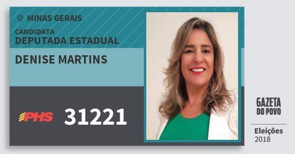 Santinho Denise Martins 31221 (PHS) Deputada Estadual | Minas Gerais | Eleições 2018