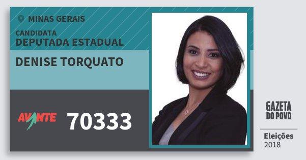 Santinho Denise Torquato 70333 (AVANTE) Deputada Estadual | Minas Gerais | Eleições 2018