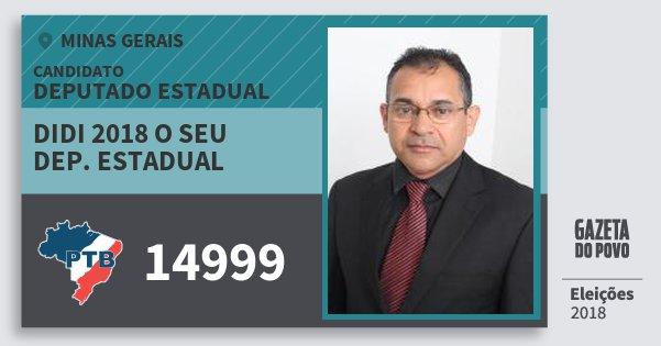 Santinho Didi 2018 O Seu Dep. Estadual 14999 (PTB) Deputado Estadual | Minas Gerais | Eleições 2018