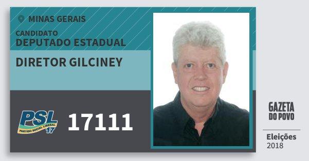 Santinho Diretor Gilciney 17111 (PSL) Deputado Estadual | Minas Gerais | Eleições 2018
