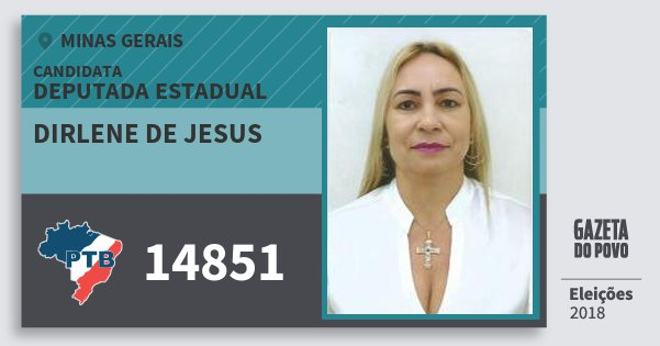 Santinho Dirlene de Jesus 14851 (PTB) Deputada Estadual | Minas Gerais | Eleições 2018