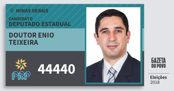 Santinho Doutor Enio Teixeira 44440 (PRP) Deputado Estadual | Minas Gerais | Eleições 2018