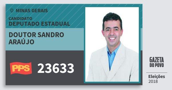 Santinho Doutor Sandro Araújo 23633 (PPS) Deputado Estadual | Minas Gerais | Eleições 2018