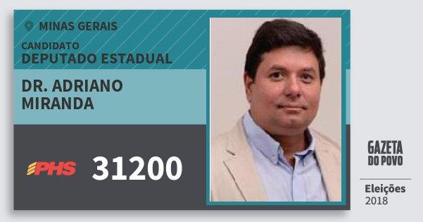Santinho Dr. Adriano Miranda 31200 (PHS) Deputado Estadual | Minas Gerais | Eleições 2018