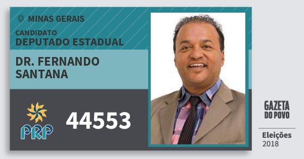 Santinho Dr. Fernando Santana 44553 (PRP) Deputado Estadual | Minas Gerais | Eleições 2018
