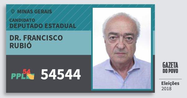 Santinho Dr. Francisco Rubió 54544 (PPL) Deputado Estadual | Minas Gerais | Eleições 2018
