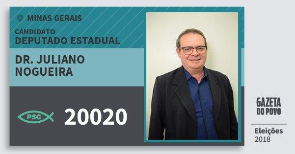 Santinho Dr. Juliano Nogueira 20020 (PSC) Deputado Estadual | Minas Gerais | Eleições 2018