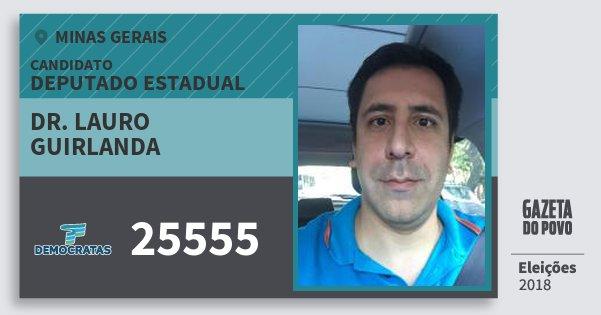 Santinho Dr. Lauro Guirlanda 25555 (DEM) Deputado Estadual | Minas Gerais | Eleições 2018
