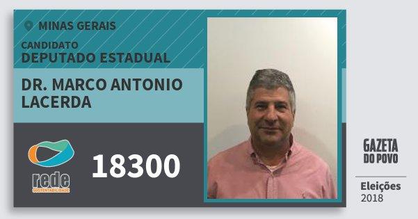 Santinho Dr. Marco Antonio Lacerda 18300 (REDE) Deputado Estadual | Minas Gerais | Eleições 2018