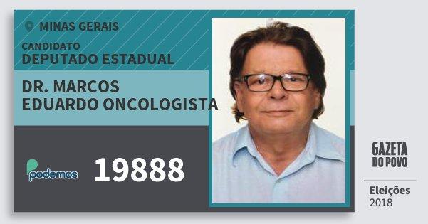 Santinho Dr. Marcos Eduardo Oncologista 19888 (PODE) Deputado Estadual | Minas Gerais | Eleições 2018