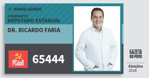 Santinho Dr. Ricardo Faria 65444 (PC do B) Deputado Estadual | Minas Gerais | Eleições 2018