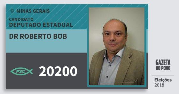 Santinho Dr Roberto Bob 20200 (PSC) Deputado Estadual | Minas Gerais | Eleições 2018