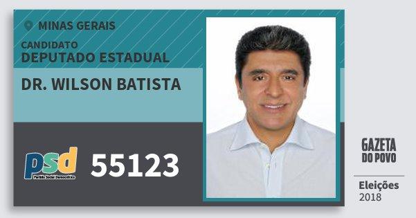 Santinho Dr. Wilson Batista 55123 (PSD) Deputado Estadual | Minas Gerais | Eleições 2018
