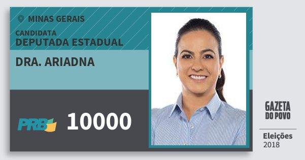 Santinho Dra. Ariadna 10000 (PRB) Deputada Estadual | Minas Gerais | Eleições 2018
