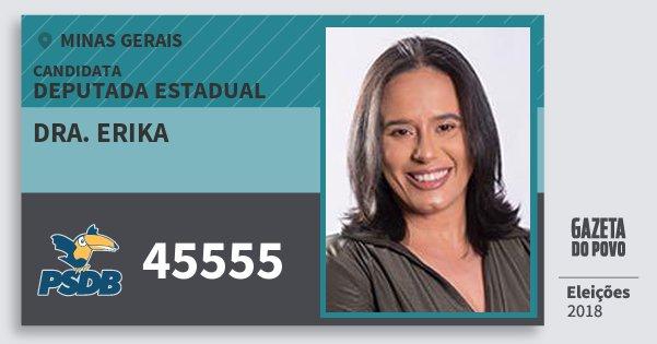 Santinho Dra. Erika 45555 (PSDB) Deputada Estadual | Minas Gerais | Eleições 2018