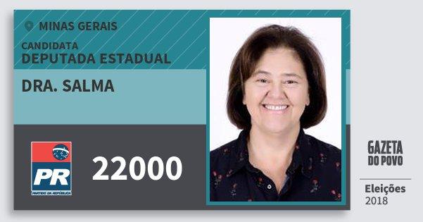 Santinho Dra. Salma 22000 (PR) Deputada Estadual | Minas Gerais | Eleições 2018