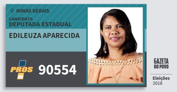 Santinho Edileuza Aparecida 90554 (PROS) Deputada Estadual | Minas Gerais | Eleições 2018