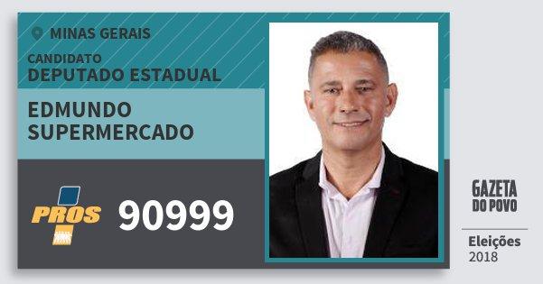 Santinho Edmundo Supermercado 90999 (PROS) Deputado Estadual | Minas Gerais | Eleições 2018