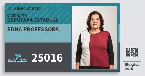 Santinho Edna Professora 25016 (DEM) Deputada Estadual | Minas Gerais | Eleições 2018