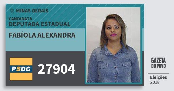 Santinho Fabíola Alexandra 27904 (DC) Deputada Estadual | Minas Gerais | Eleições 2018