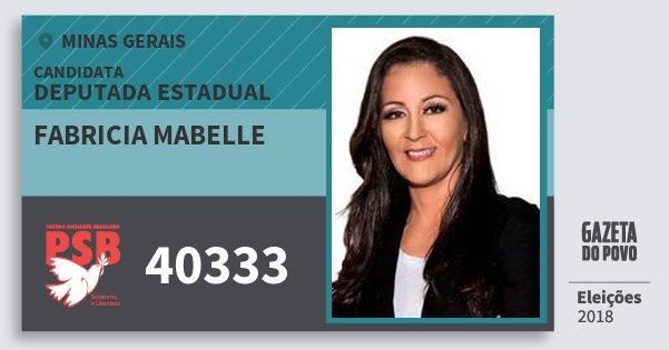 Santinho Fabricia Mabelle 40333 (PSB) Deputada Estadual | Minas Gerais | Eleições 2018