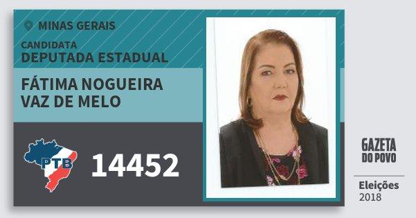 Santinho Fátima Nogueira Vaz de Melo 14452 (PTB) Deputada Estadual | Minas Gerais | Eleições 2018