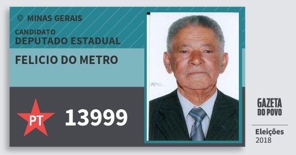 Santinho Felicio do Metro 13999 (PT) Deputado Estadual   Minas Gerais   Eleições 2018