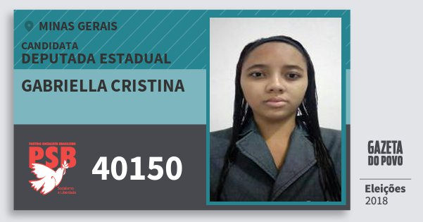 Santinho Gabriella Cristina 40150 (PSB) Deputada Estadual | Minas Gerais | Eleições 2018