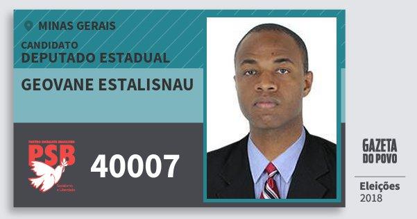 Santinho Geovane Estalisnau 40007 (PSB) Deputado Estadual | Minas Gerais | Eleições 2018