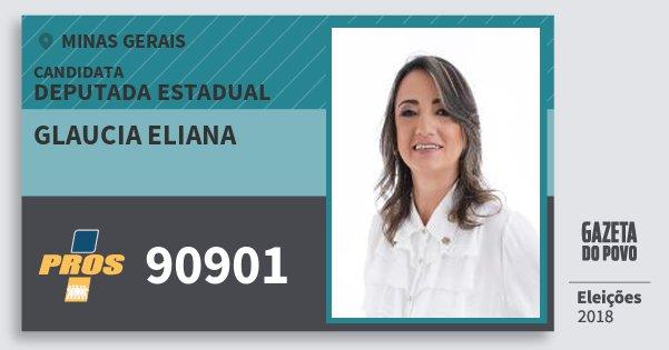 Santinho Glaucia Eliana 90901 (PROS) Deputada Estadual | Minas Gerais | Eleições 2018