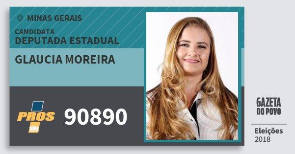 Santinho Glaucia Moreira 90890 (PROS) Deputada Estadual | Minas Gerais | Eleições 2018