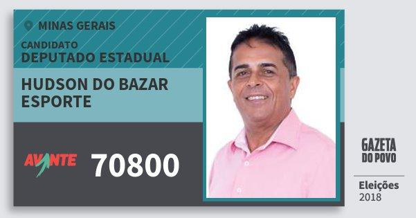 Santinho Hudson do Bazar Esporte 70800 (AVANTE) Deputado Estadual | Minas Gerais | Eleições 2018