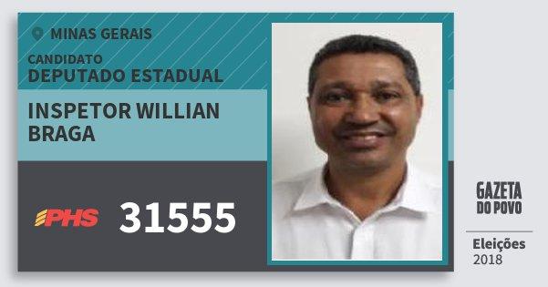 Santinho Inspetor Willian Braga 31555 (PHS) Deputado Estadual | Minas Gerais | Eleições 2018