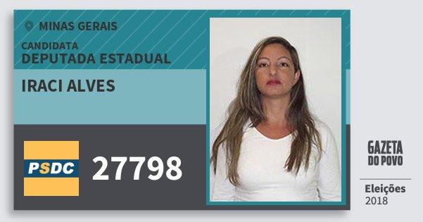 Santinho Iraci Alves 27798 (DC) Deputada Estadual | Minas Gerais | Eleições 2018