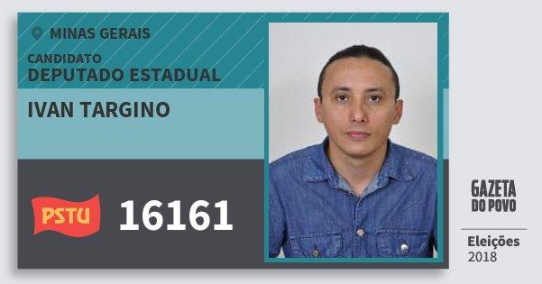 Santinho Ivan Targino 16161 (PSTU) Deputado Estadual | Minas Gerais | Eleições 2018