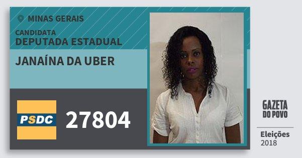 Santinho Janaína da Uber 27804 (DC) Deputada Estadual   Minas Gerais   Eleições 2018
