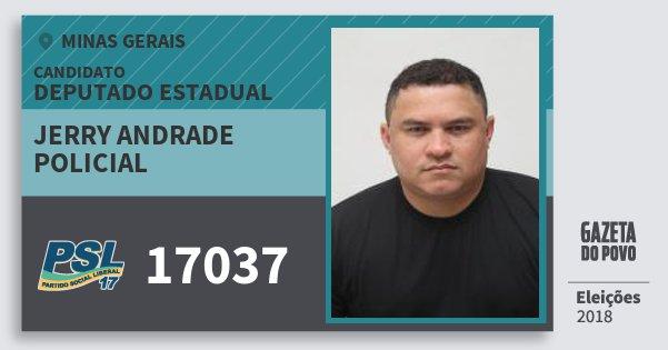 Santinho Jerry Andrade Policial 17037 (PSL) Deputado Estadual | Minas Gerais | Eleições 2018
