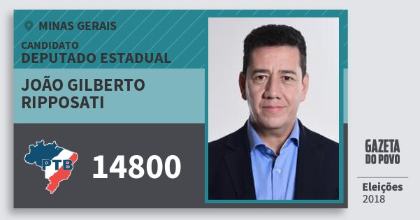 Santinho João Gilberto Ripposati 14800 (PTB) Deputado Estadual   Minas Gerais   Eleições 2018