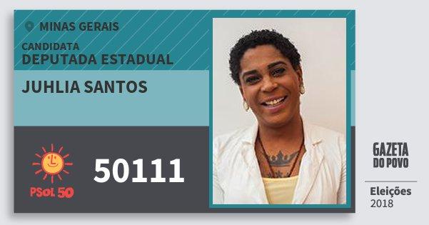 Santinho Juhlia Santos 50111 (PSOL) Deputada Estadual | Minas Gerais | Eleições 2018
