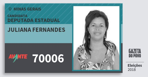 Santinho Juliana Fernandes 70006 (AVANTE) Deputada Estadual | Minas Gerais | Eleições 2018