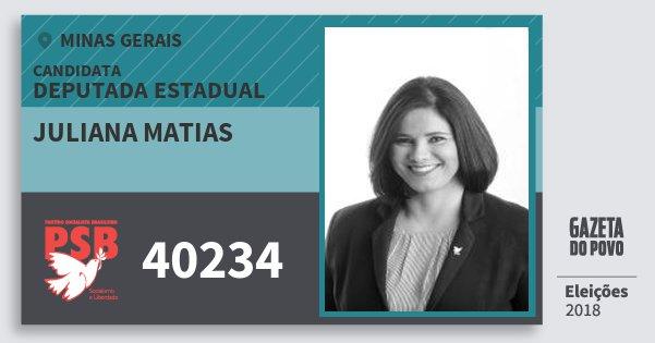 Santinho Juliana Matias 40234 (PSB) Deputada Estadual | Minas Gerais | Eleições 2018