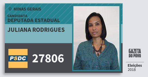 Santinho Juliana Rodrigues 27806 (DC) Deputada Estadual | Minas Gerais | Eleições 2018
