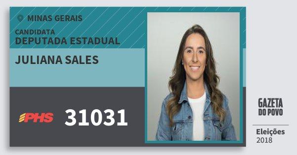 Santinho Juliana Sales 31031 (PHS) Deputada Estadual | Minas Gerais | Eleições 2018